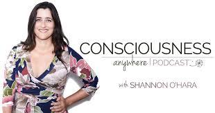 PODCAST | Consciousness Everywhere | Shannon O'Hara