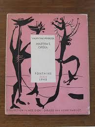 MARTHA'S OPERA - Valentine Penrose - 1/450 Fontaine French Surrealism DADA  1946   eBay