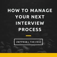 How To Manage Your Next Interview Process The Edge