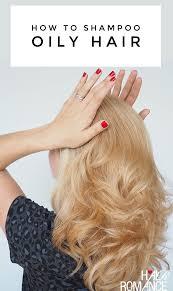 how to shoo oily hair hair romance