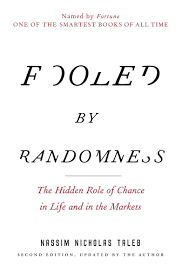 Amazonfr Fooled By Randomness The Hidden Role Of Chance In Life
