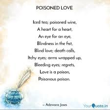 Poisoned Love Iced Tea Quotes Writings By Adewara Joses
