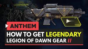 Light Of The Legion Anthem Anthem Heres How To Unlock The Legendary Legion Of Dawn