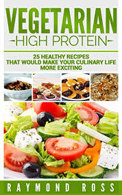 Vegetarian High Protein 25 Healthy Recipes That Would Make Your Culinary Life More Exciting High Protein Vegetarian Recipes For Diet Vegan