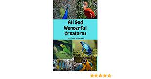 Amazon.com: ALL GOD WONDERFUL CREATURES eBook: Jennings, Priscilla: Kindle  Store