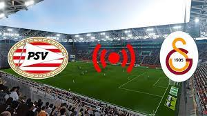 PSV Galatasaray maçı canlı izle video