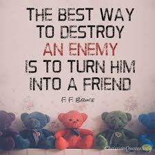 Christian Quotes About Friendship Best of 24 Ways To Turn Enemies Into Friends ChristianQuotes