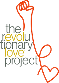 the revolutionary love project envisions a world where love is a public ethic and wellspring for social change