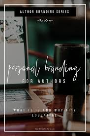 Personal Branding for Authors: What It Is And Why It's Essential ...