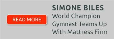 Simone Biles  World Champion Gymnast Teams up with Mattress Firm  Read  More
