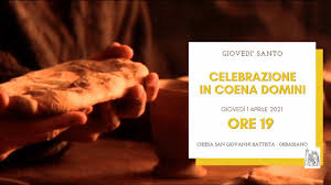 Celebrazione in COENA DOMINI Giovedì Santo 1 Aprile 2021 - YouTube