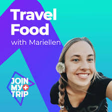 Travel Food with Mariellen | JoinMyTrip