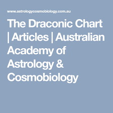 The Draconic Chart Articles Australian Academy Of