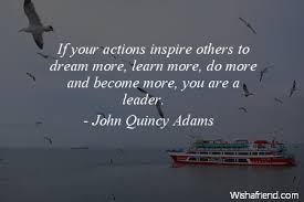 John Quincy Adams Quotes Mesmerizing John Quincy Adams Quote If Your Actions Inspire Others To Dream