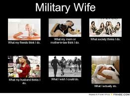 Military Wife meme showing different perspective society has on ... via Relatably.com