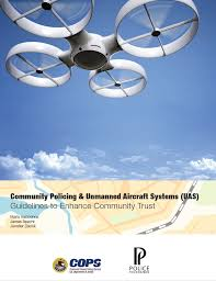 new publication community policing unmanned aircraft systems new publication community policing unmanned aircraft systems uas guidelines to enhance community trust