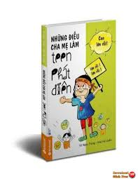 Khi Cha Mẹ Làm Teen Phát Điên pdf, tải miễn phí sách hay nuôi dạy con