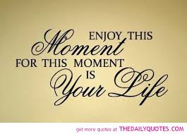 Quotes About Enjoying The Moment Adorable Enjoy This Moment For This Moment Is Your Life Golfian