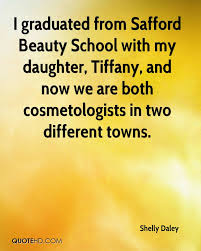 Beauty School Quotes Best of Shelly Daley Quotes QuoteHD