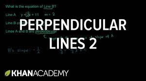 writing equations of perpendicular lines mathematics i high school math khan academy you