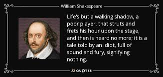 top macbeth essay quotes a z quotes life s but a walking shadow a poor player that struts and frets his hour upon the stage and then is heard no more it is a tale told by an idiot