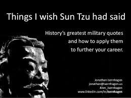 Best Military Quotes Things I Wish Sun Tzu Had Said History's greatest military quotes a 47