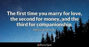 Newlywed Quotes New The First Time You Marry For Love The Second For Money And The