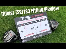 Titleist Ts2 Titleist Ts3 Driver Review And Fitting