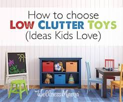 how to choose low clutter toys ideas kids love