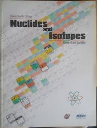 Bechtel Chart Of The Nuclides Nuclides And Isotopes Chart Of The Nuclides 17th Edition