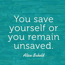 Saving Quotes Simple Quote About Saving Yourself Alice Sebold Inspirational Quotes