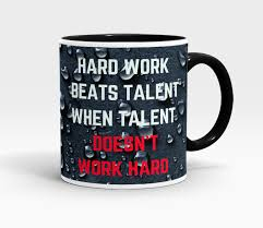 Inspirational Quotes About Hard Work Cool Hard Work Beats Talent When Talent Doesn't Work Hard Mug Emugpk