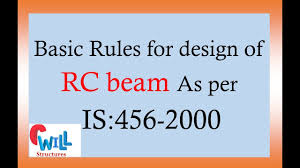 Design Of Beam As Per Is 456 Rules For Design Of The Rcc Beam As Per Is 456 2000 Civil Engineering