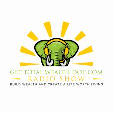 Get Total Wealth Dot Com Podcast