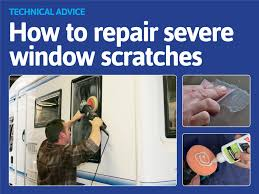 how to repair motorhome window scratches take john s advice on how to fix the scratches
