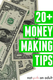 How To Make Money Not Quite An Adult