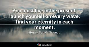Present Quotes 47 Stunning Eternity Quotes BrainyQuote
