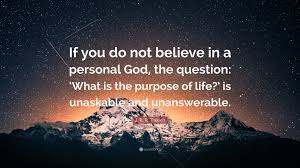 "Purpose Of Life Quotes Stunning J R R Tolkien Quote ""If You Do Not Believe In A Personal God"