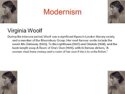 modernism and post modernism in literature ppt video online  8 modernism virginia woolf