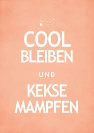 Cool Bleiben Und Kekse Mampfen Stay Cool Eat Biscuits