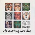 All That Stuff Ain't Real album by John Slaughter