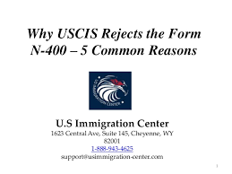i 145 immigration form why uscis rejects the form n 400 5 common reasons