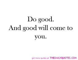 Do Good Quotes Awesome Do Good The Daily Quotes On We Heart It