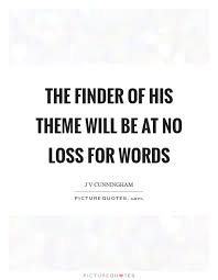 Quote Finder Mesmerizing The Finder Of His Theme Will Be At No Loss For Words Picture Quotes