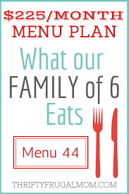 Family Budget For A Month 225 Month Menu Plan For Our Family Of 6 Post 44