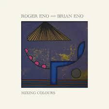 <b>Roger Eno</b> & <b>Brian Eno</b>: Mixing Colours - Music on Google Play