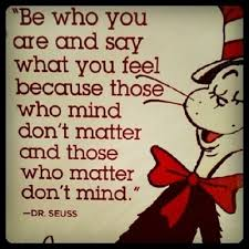 Dr Seuss Inspirational Quotes New Weekend Inspiration Be Who You Are A Great Dr Seuss Quote