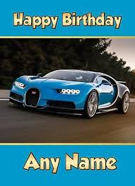Birthday party cake topper decoration 7.6 print birthday party cake topper decoration 7.6 why not to design your own cake topper with a little help from our designer? Personalised Bugatti Chiron Birthday Card Sports Super Car Son Grandson 3 29 Picclick Uk