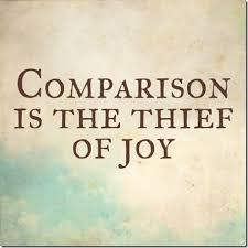 Image result for Comparison is the thief of joy