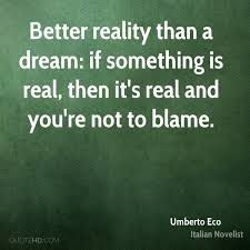Quotes About Dreams And Reality Best Of Umberto Eco Quotes QuoteHD